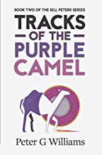 Tracks of the Purple Camel: Book Two in the Bill Peters Series (Bill Peters Tracks 2) (English Edition)