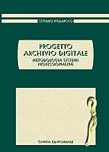 Permalink to Progetto archivio digitale. Metodologia, sistemi, professionalità PDF