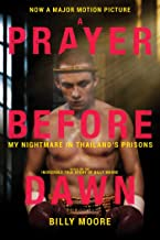 A Prayer Before Dawn: My Nightmare in Thailand's Prisons