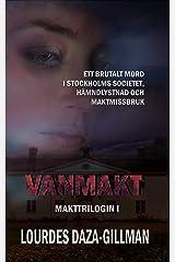 Vanmakt: Ett brutalt mord, hämndlystnad och maktmissbruk (Makttrilogin Book 1) (Swedish Edition) Kindle Edition