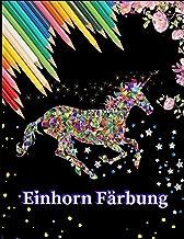 Einhorn Färbung: für Kinder und Erwachsene + BONUS: Kostenlose (German Edition)
