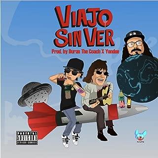 Viajo Sin Ver (feat. Duran the Coach & Yondoe) [Explicit]