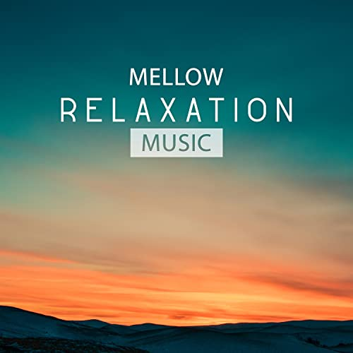 Mellow Relaxation Music - Calm Nature Sounds for Meditation