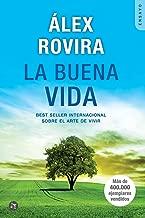 La Buena Vida: BEST SELLER INTERNACIONAL Sobre el arte de vivir (Spanish Edition)