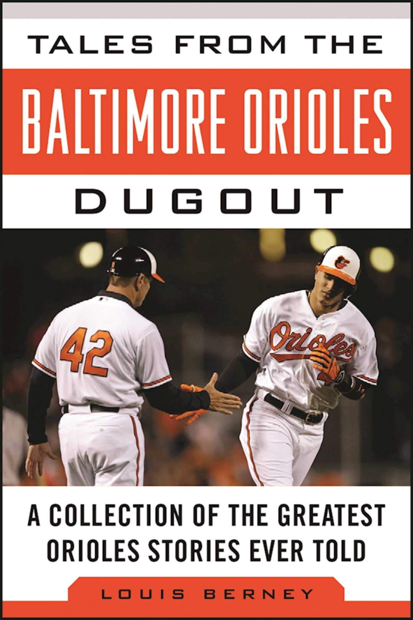 Image OfTales From The Baltimore Orioles Dugout: A Collection Of The Greatest Orioles Stories Ever Told (Tales From The Team)