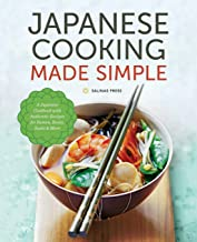 Japanese Cooking Made Simple: A Japanese Cookbook with Authentic Recipes for Ramen,..