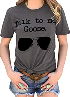Talk to Me Goose Sunglasses Funny T-Shirt Women's Casual Tops Tee Blouse