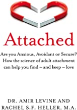 Attached: Are you Anxious, Avoidant or Secure? How the science of adult attachment can help you find � and keep � love