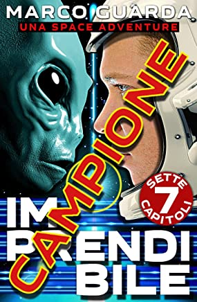 Campione : Imprendibile (Una Space Adventure)