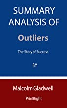 Summary Analysis Of Outliers: The Story of Success By Malcolm Gladwell