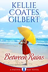 Between Rains (The Pacific Bay Series Book 4) Kindle Edition