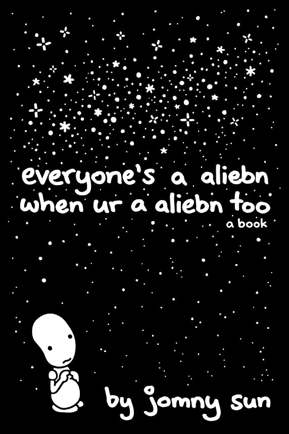 時折どっちでも海賊Everyone's a Aliebn When Ur a Aliebn Too: A Book (English Edition)