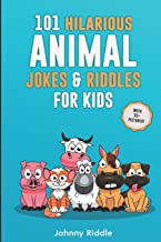 101 Hilarious Animal Jokes & Riddles For Kids: Laugh Out Loud With These Funny & Silly Jokes: Even Your Pet Will Laugh! (WITH 35+ PICTURES) (Animal Jokes For Kids)