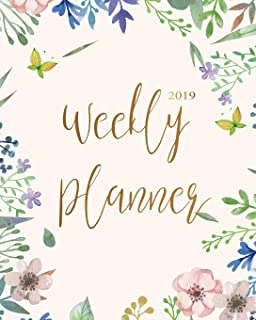 2019 Weekly Planner: Daily Weekly Monthly Calendar Planner | For Academic Agenda Schedule Organizer Logbook and Journal Notebook Planners With To To ... (planner 2018-2019 academic year) (Volume 11)