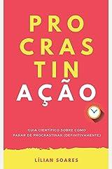 PROCRASTINAÇÃO: Guia científico sobre como parar de procrastinar (definitivamente) eBook Kindle