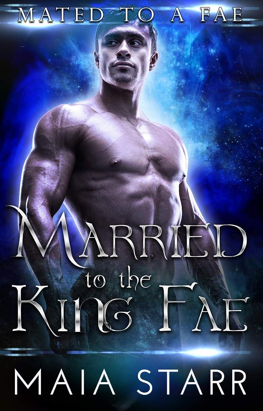鏡雇用刺激するMarried To The King Fae (Mated To A Fae) (English Edition)