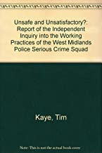 Unsafe & Unsatisfactory?: The Independent Inquiry Into the Working Practices of the West Midlands Police Serious Crime Squad