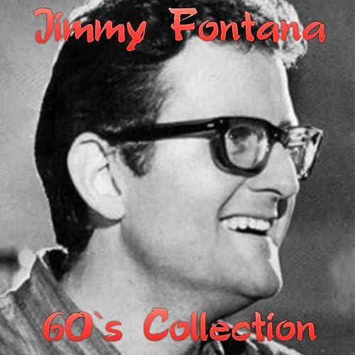 Jimmy Fontana 60's Collection by Jimmy Fontana on Amazon Music - Amazon.com