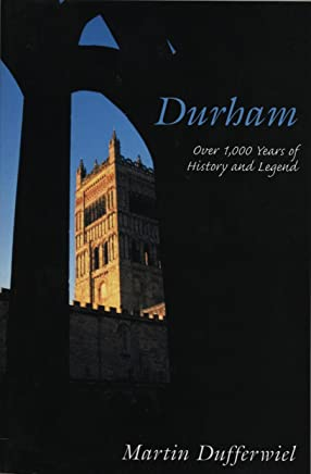Durham: Over 1,000 Years of History and Legend (English Edition)
