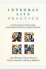 Integral Life Practice: A 21st-Century Blueprint for Physical Health, Emotional Balance, Mental Clarity, and Spiritual Awakening (English Edition) Kindle Ausgabe