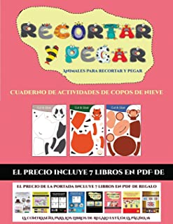 Cuaderno de actividades de copos de nieve (Animales para recortar y pegar): 20 fichas de actividades infantiles de recortar y pegar diseñadas para ... en niños de preescolar. (Spanish Edition)