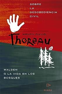 Sobre la desobediencia civil y Walden, la vida en los bosques (Spanish Edition)