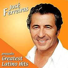 José Ferreiras pres. Greatest Latino Hits