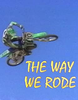The Way We Rode