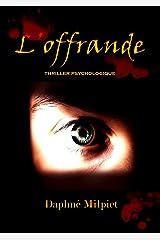 L'offrande: thriller psychologique cynique Format Kindle
