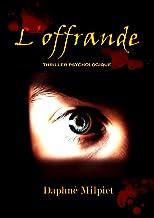 L'offrande: thriller psychologique cynique