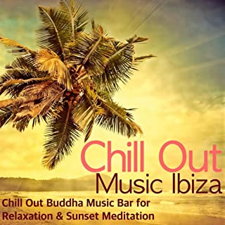 Chill Out Music Ibiza - Chill Out Buddha Music Bar for Relaxation & Sunset Meditation