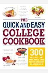 The Quick and Easy College Cookbook: 300 Healthy, Low-Cost Meals that Fit Your Budget and Schedule Kindle Edition