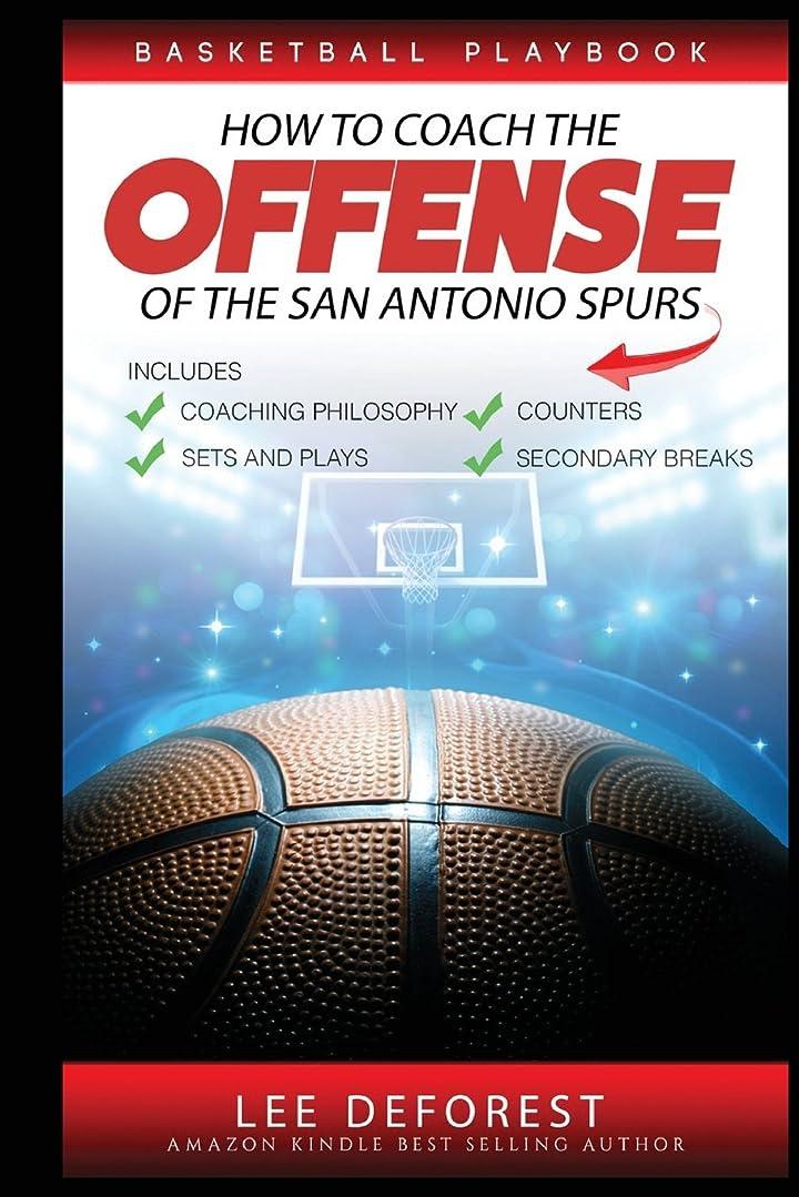 温かい一般差し引くBasketball Playbook How to Coach the Offense of the San Antonio Spurs: Includes Coaching Philosophy, Sets and Plays, Counters, Secondary Breaks