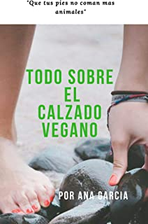 TODO SOBRE EL CALZADO VEGANO: QUE TUS PIES NO COMAN MAS ANIMALES