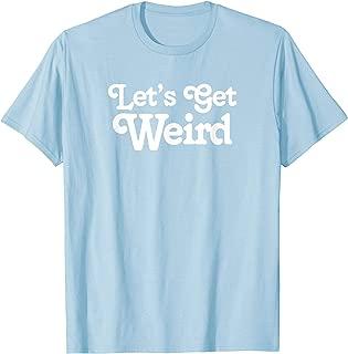 Let's Get Weird Vintage Festival Concert Shirt