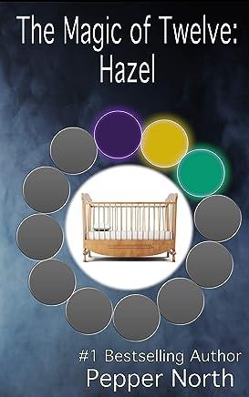 The Magic of Twelve:  Hazel