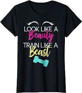 Womens Look Like A Beauty Train Like A Beast Workout Gift T-Shirt