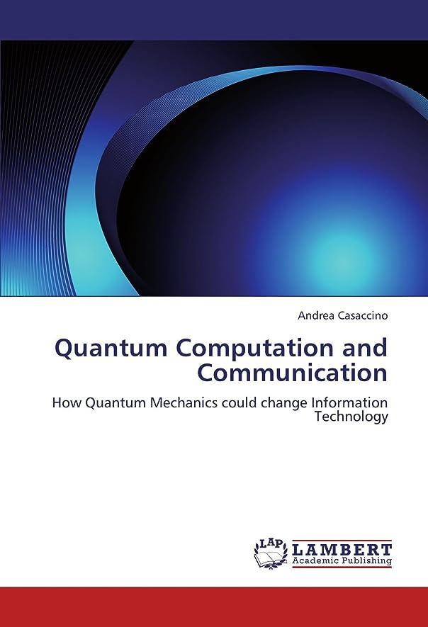 陸軍汚れたアドバイスQuantum Computation and Communication: How Quantum Mechanics could change Information Technology
