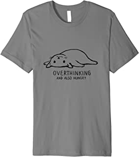 Overthinking and also Hungry - Lazy Funny Cat T-Shirt