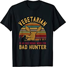 Vegetarian Old Indian Word for Bad Hunter Hunting T-Shirt