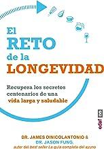 El reto de la longevidad: Recupera los secretos centenarios de una vida larga y saludable (Plus vitae) (Spanish Edition)