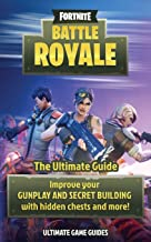 Fortnite: Battle Royale: The Ultimate Guide to Improve Your ...
