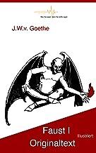 Faust I (illustriert): Der Tragödie erster Teil (German Edition)