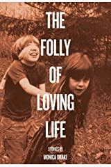 The Folly of Loving Life Kindle Edition
