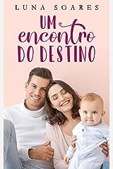 Um Encontro do Destino (LIVRO ÚNICO) eBook Kindle