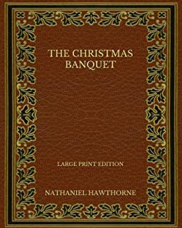 The Christmas Banquet - Large Print Edition