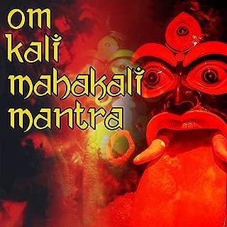 Om Kali Mahakali Mantra