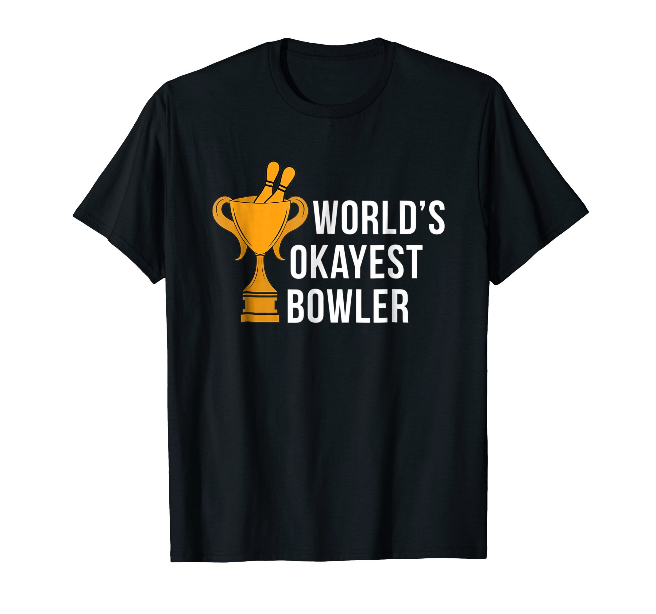 Worlds Okayest Bowler Bowling Consolation