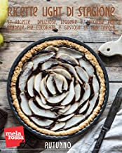 Permalink to Ricette light di stagione – Autunno: 57 ricette deliziose, leggere e saporite per rendere più colorata e gustosa la tua tavola PDF