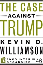 The Case Against Trump (Encounter Broadsides Book 46) (English Edition)
